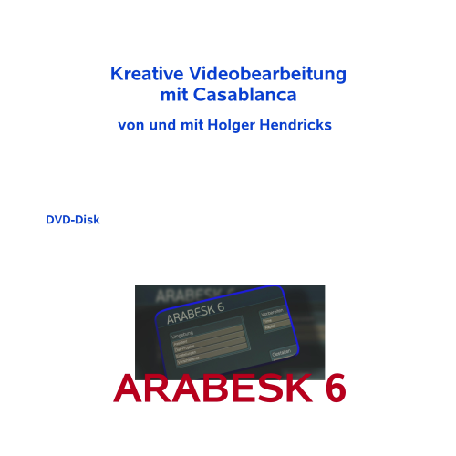 Kreative Video- Bearbeitung mit Casablanca Vol.1 Arabesk 6